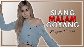 Lirik Lagu Siang Malam Goyang - Rheyna Morena