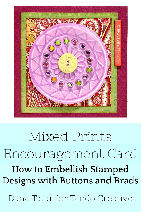 Mixed Print Encouragement Card with Stamped Vellum Focal Point Accented with Button and Brads