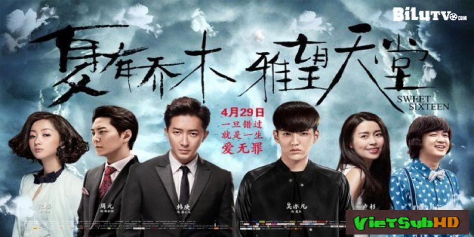 Phim Hạ Hữu Kiều Mộc - Nhã Vọng Thiên Đường VietSub HD | Sweet Sixteen 2016