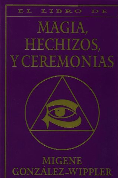 El libro Completo de Magia, Hechizos y Ceremonias - Migene ...