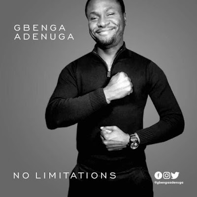 Music + Lyrics Video: Gbenga Adenuga – No Limitations