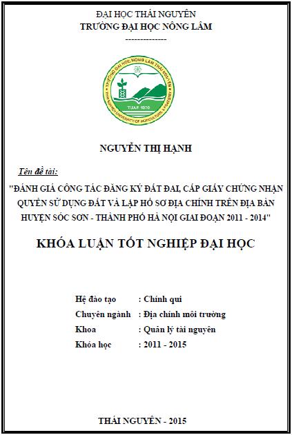 Đánh giá công tác đăng ký đất đai cấp giấy chứng nhận quyền sử dụng đất và lập hồ sơ địa chính trên địa bàn huyện Sóc Sơn thành phố Hà Nội giai đoạn 2011 – 2014