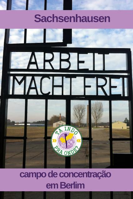 Como é a visita a Sachsenhausen, o campo de concentração nos arredores de Berlim?