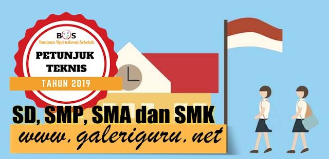 JUKNIS BOS 2019 Pengatur Dana BOS Sekolah SD, SMP, SMA dan SMK T.P 2019/2020