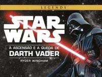Resenha Star Wars - A Ascensão e A Queda de Darth Vader - Ryder Windham