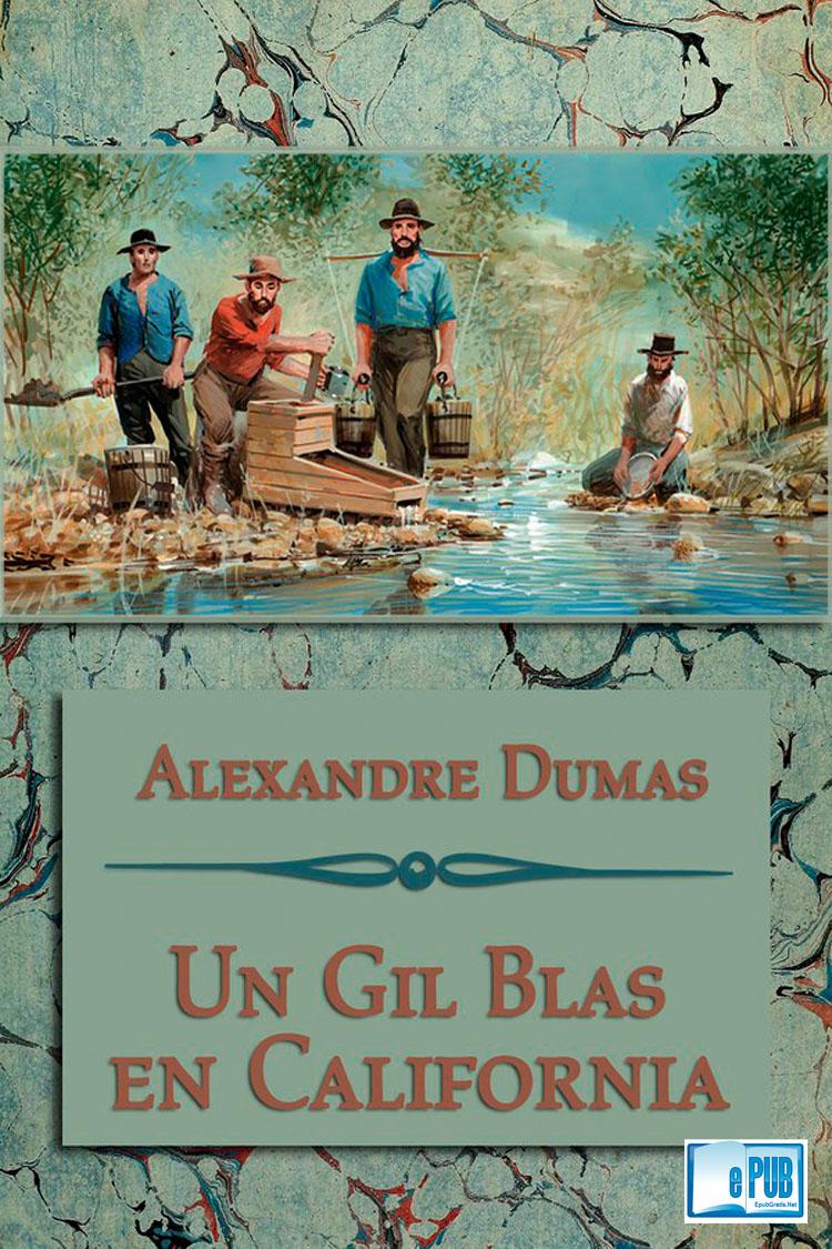 Un Gil Blas en California – Alexandre Dumas