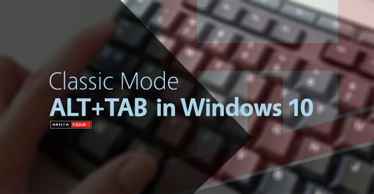 Setting Tampilan Setting ALT+TAB ke Mode Classic Icons di Windows 10