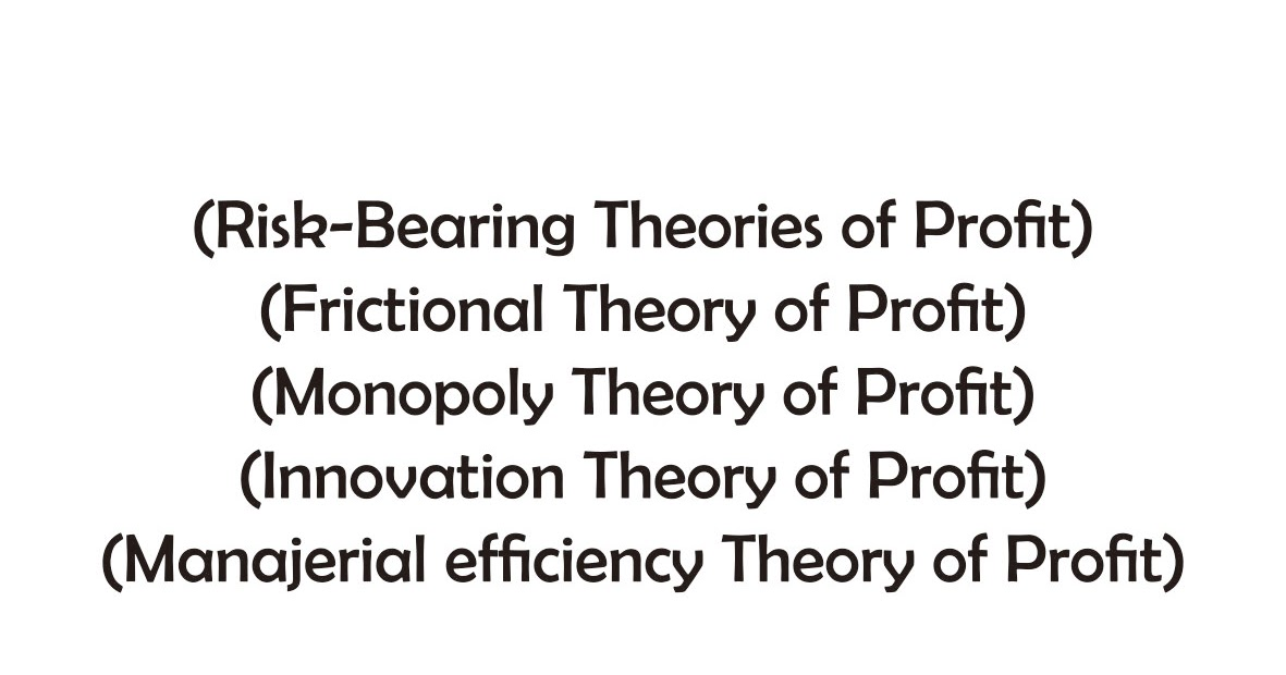 risk bearing theory of profit Nabraj lama risk bearing theory of profits: the risk bearing theory of profit was developed by fb hawley in 1907 ad.