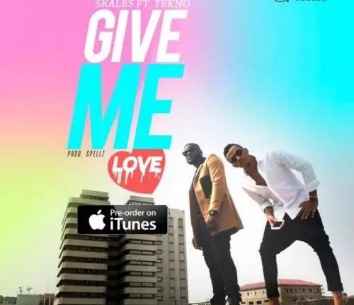 MUSIC: Skales Ft. Tekno – Give Me Love