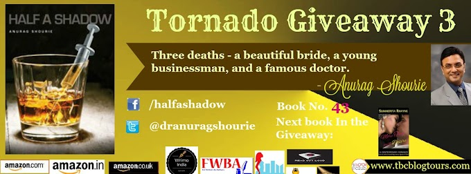 Tornado Giveaway 3: Book No. 43: HALF A SHADOW by Anurag Shourie