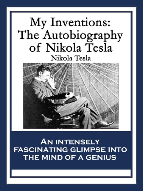 aa6eb9a85 Today I've just finished reading this book My Inventions: The Autobiography  of Nikola Tesla Book Review.