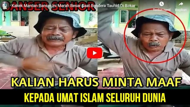 Kakek Mantan Banser Ini Marah Bendera Tauhid Dibakar, Harus Minta Maaf pada Umat Islam Seluruh Dunia