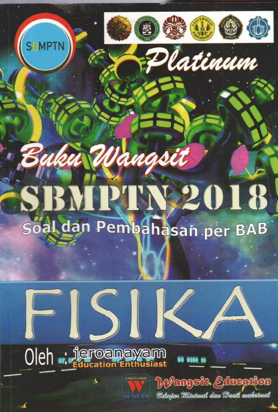 Buku Wangsit SBMPTN 2018 Fisika (Soal dan Pembahasan per BAB)