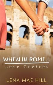 https://www.goodreads.com/book/show/30967294-when-in-rome-lose-control?from_search=true