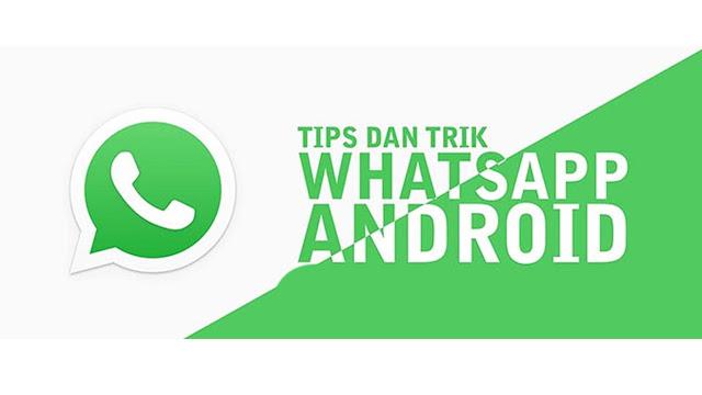 40 Tips dan Trik Fitur Whatsapp Rahasia Terbaik yang Wajib Kamu Coba