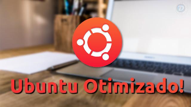 Ubuntu Otimizado!