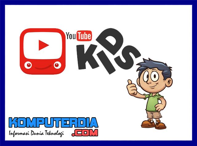 Google akan luncurkan konten youtube khusus anak - anak