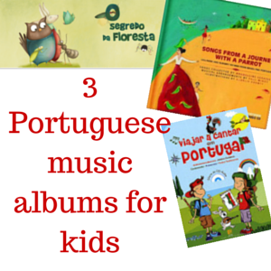 Portuguese music albums, as part of Around the World in 30 Days- Geography and cultural activities for toddlers and preschoolers