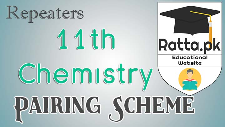 FSc 1st Year/11th Chemistry Pairing Scheme 2017 for Repeaters