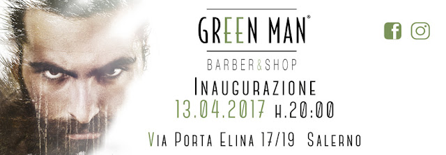 COMUNICATO STAMPA - SALERNO 13 APRILE 2017 INAUGURAZIONE SALONE GREEN MAN BARBER&SHOP Via Porta Elina 17/19 h 20:00