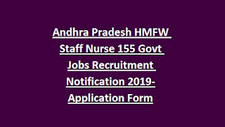 Andhra Pradesh HMFW Staff Nurse 155 Govt Jobs Recruitment Notification 2019-Application Form