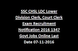 SSC CHSL LDC Lower Division Clerk, Court Clerk Exam Recruitment Notification 2016 1347 Govt Jobs Online Last Date 07-11-2016
