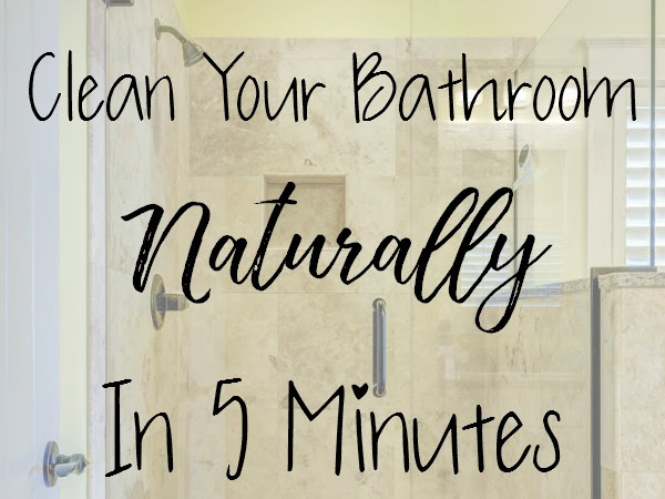 5 Minutes to a (Naturally) Clean Bathroom