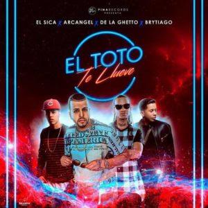 El Sica Ft Arcangel, De La Ghetto & Brytiago – El Toto Te Llueve