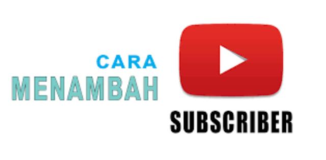 Tips Cepat Menambah Subscriber dan Like Youtube