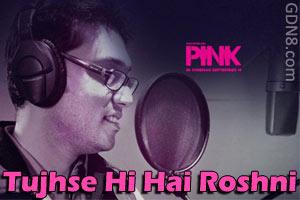 Tujhse Hi Hai Roshni - Anupam Roy - Pink