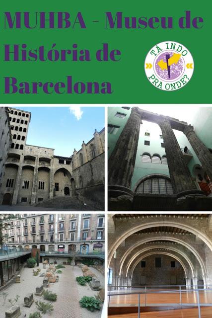 MUHBA - O Museu de História de Barcelona é uma dos museus mais fantásticos na capital da Catalunha. Conta com ruínas da cidade romana e o palácio medieval, além de outros centros espalhados por Barcelona.