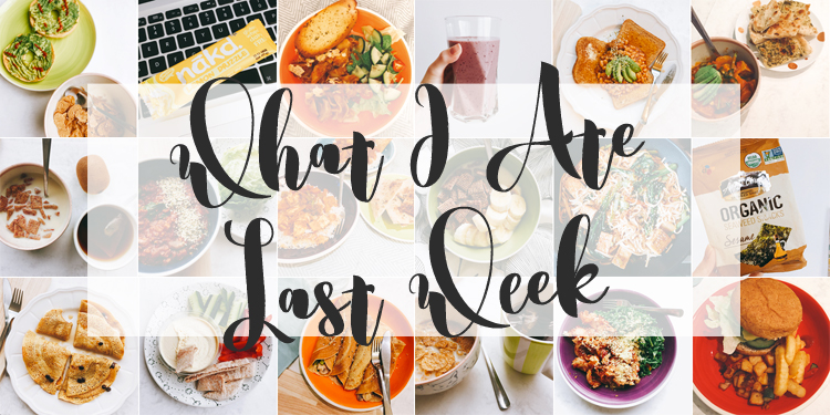 What I Ate Last Week As A Vegan.