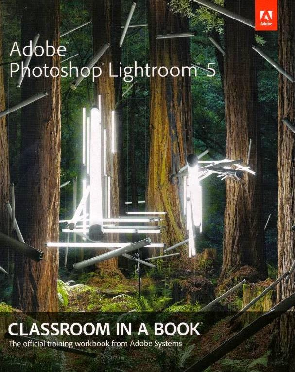Photography Book Recommendation: Photoshop Lightroom 5 - Classroom in a book