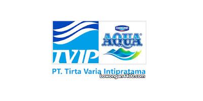 Lowongan Kerja PT. Tirta Varia Intipratama (TVIP) Agustus 2019