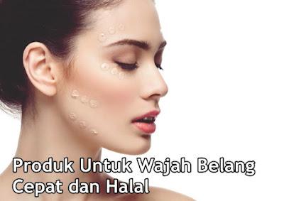 Produk Untuk Wajah Belang Cepat dan Halal