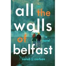 https://www.goodreads.com/book/show/40411034-all-the-walls-of-belfast?ac=1&from_search=true