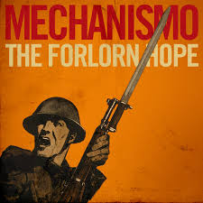 Mechanismo, the forlorn hope