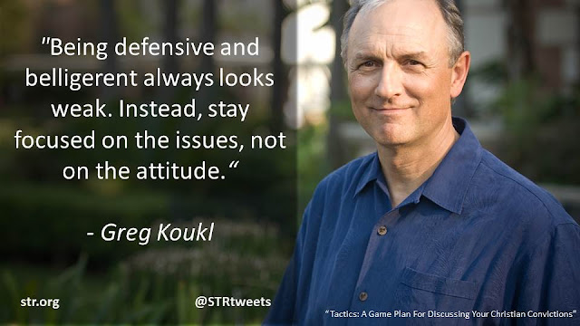 """Being defensive and belligerent always looks weak. Instead, stay focused on the issues, not on the attitude.""- Quote from ""Tactics: A Gameplan for Discussion Your Christian Convictions"" by Greg Koukl"