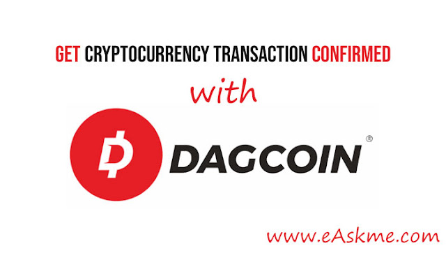 Waiting for Long for Your Cryptocurrency Transaction to Get Confirmed - Try Dagcoin: eAskme
