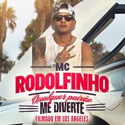Qualquer Paixão Me Diverte – MC Rodolfinho
