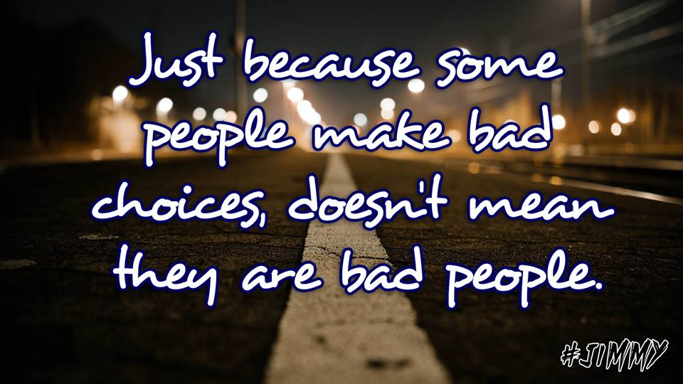 Just Because Some People Make Bad Choices