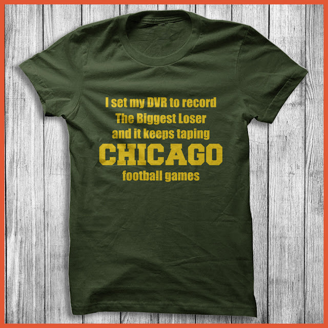 I Set My DVR To Record The Biggest Loser And It Keeps Tapping Chicago Football Games Shirt
