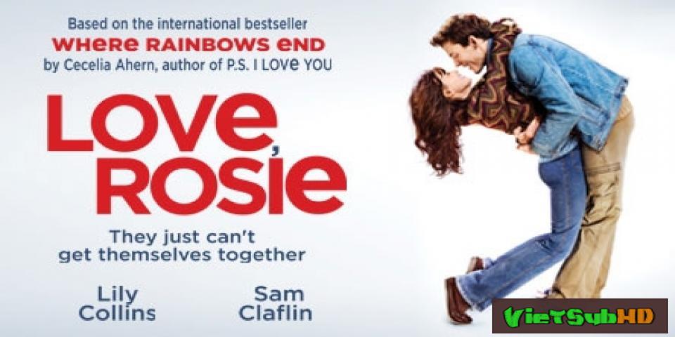 Phim Nơi cuối cầu vồng (Bồng bột tuổi dậy thì) VietSub HD | Love, Rosie 2014