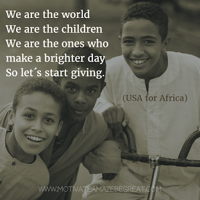 "Featured in our Most Inspirational Song Lines and Lyrics Ever checklist:  USA for Africa ""We Are The World"" inspirational song lyrics."
