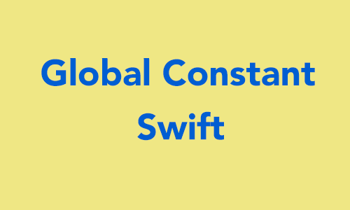 How to define global constant in swift? - iOSDevCenter