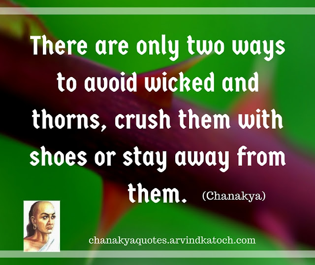 ways, avoid, wicked, thorns, Chanakya, Wise Quote, shoes, stay, chanakya,