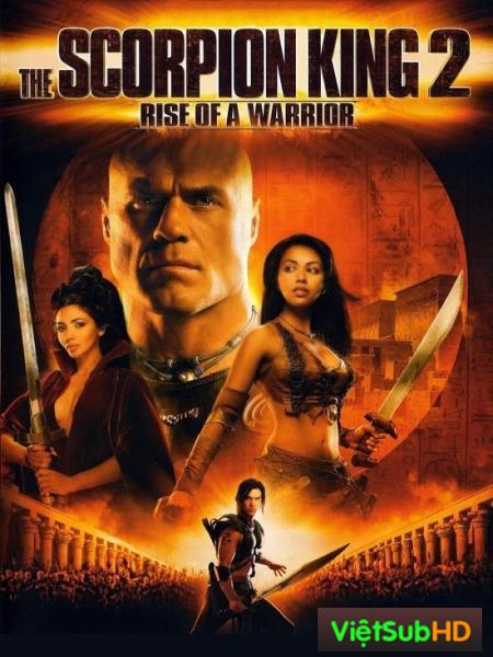 Vua Bọ Cạp 2: Chiến Binh Trỗi Dậy