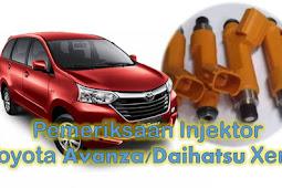 Pemeriksaan Injektor Bahan Bakar Toyota Avanza/Daihatsu Xenia