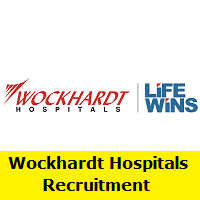 Wockhardt Hospitals Recruitment