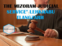"THE MIZORAM JUDICIAL SERVICE"" LEHKHABU TLANGZARH"